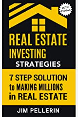 Real Estate Investing Strategies: The 7 Step Solution to Making Millions in Real Estate (Real Estate Investing Seminars & Education (RISE) Book 1) Kindle Edition