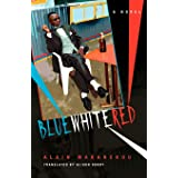 Blue White Red: A Novel (Global African Voices)