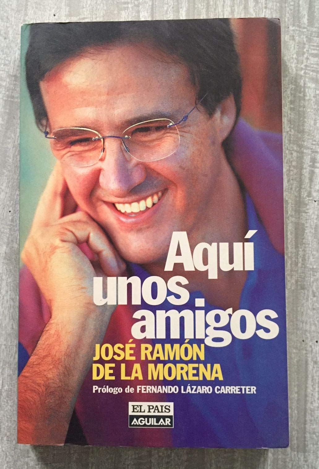 AQUI UNOS AMIGOS: Amazon.es: JOSE RAMON DE LA MORENA: Libros