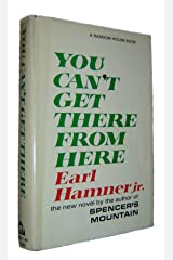 You Can't Get There From Here Hardcover