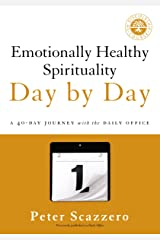 Emotionally Healthy Spirituality Day by Day: A 40-Day Journey with the Daily Office Kindle Edition