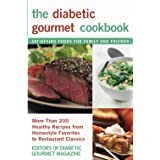 The Diabetic Gourmet Cookbook: More Than 200 Healthy Recipes from Homestyle Favorites to RestaurantClassics