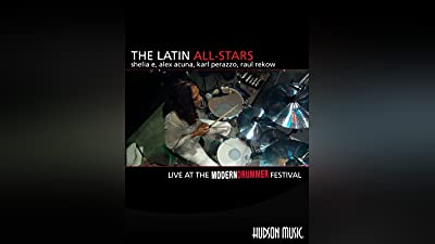 The Latin All Stars: Live at the Modern Drummer Festival
