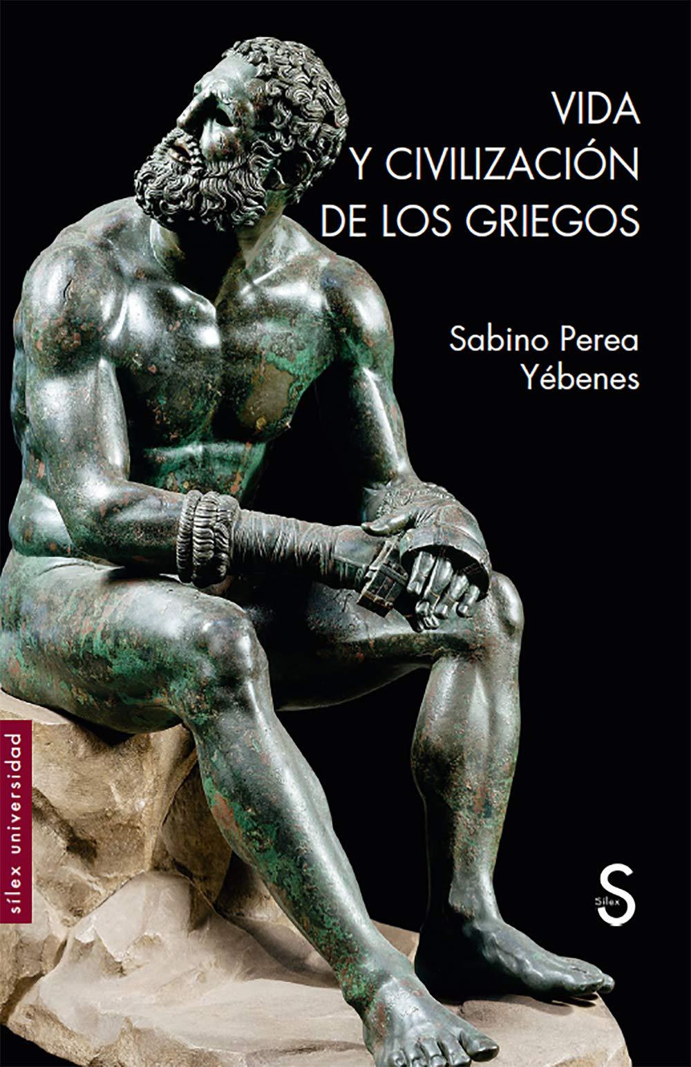 Vida y civilización de los griegos Sílex Universidad: Amazon.es: Perea Yébenes, Sabino: Libros