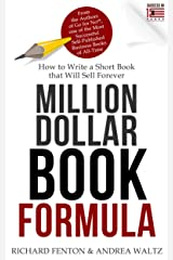 Million Dollar Book Formula: How to Write a Short Book That Will Sell Forever Kindle Edition