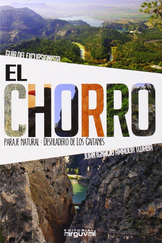 Chorro, El. Guia Del Excursionista. Parque Nautral ...