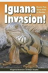 Iguana Invasion!: Exotic Pets Gone Wild in Florida Kindle Edition