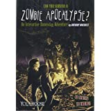 Can You Survive a Zombie Apocalypse?: An Interactive Doomsday Adventure (You Choose: Doomsday)
