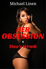 Her Obsession 1: Tina's Wrath Kindle Edition