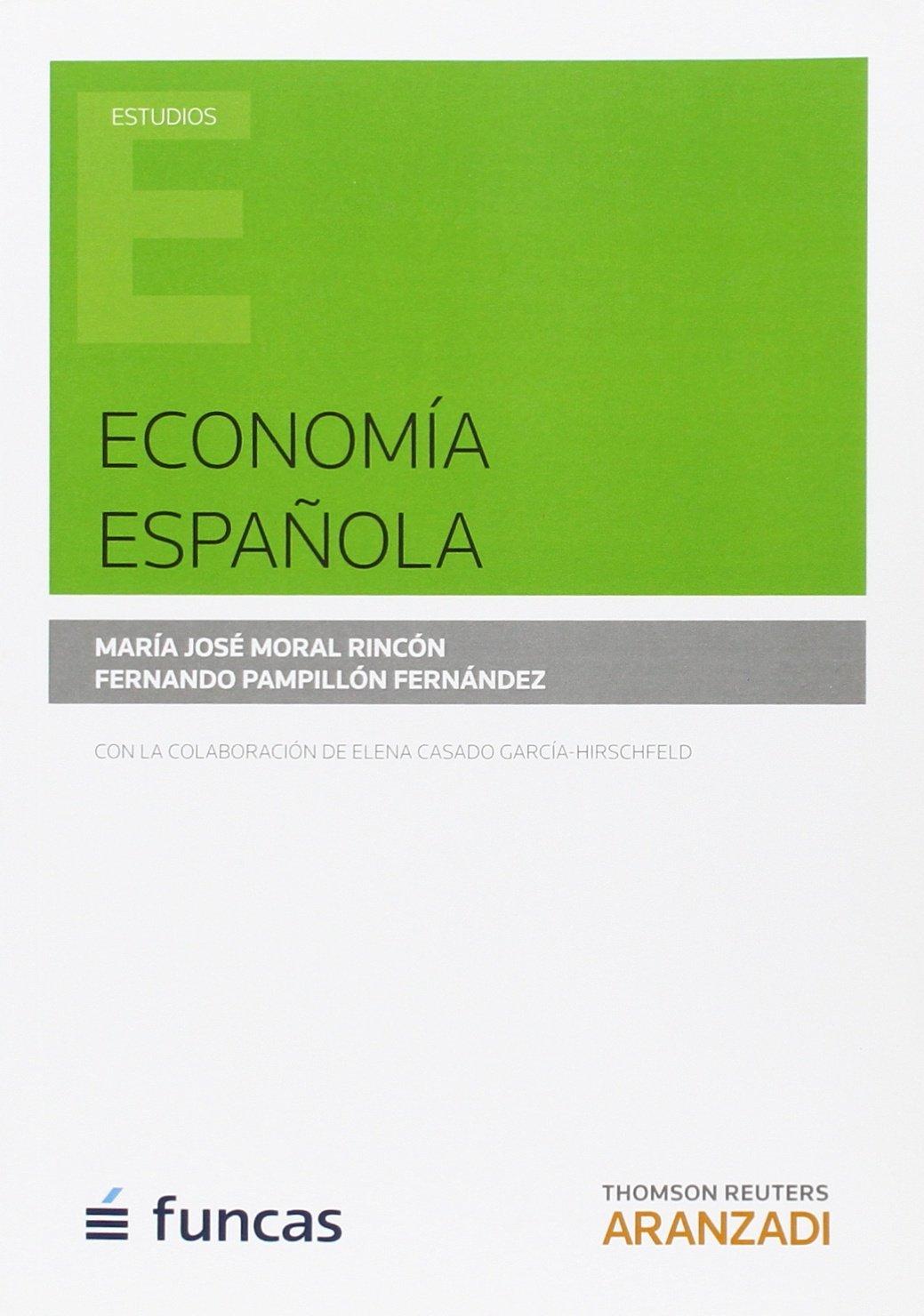 Economía Española (Aranzadi) (Monografía): Amazon.es: Moral Rincón, Maria José, Pamplillón Fernández, Fernando: Libros