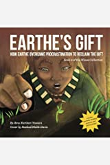 Earthe's Gift: How Earthe Overcame Procrastination to Reclaim the Gift (The Wiase Collection Book 2) Kindle Edition