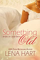 Something Old (Brides of Cedar Bend Book 1) Kindle Edition