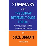 Summary of The Ultimate Retirement Guide for 50+ By Suze Orman : Winning Strategies to Make Your Money Last a Lifetime