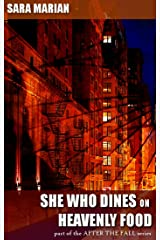She Who Dines on Heavenly Food: A short story in the After the Fall series Kindle Edition