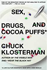 Sex, Drugs, and Cocoa Puffs: A Low Culture Manifesto Kindle Edition