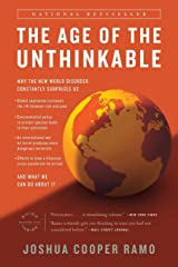 The Age of the Unthinkable: Why the New World Disorder Constantly Surprises Us And What We Can Do About It Paperback