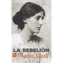 La rebelión de Virginia Woolf (Spanish Edition) Dec 22, 2018
