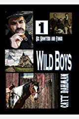 Wild Boys: Six Shooters and Fangs Kindle Edition