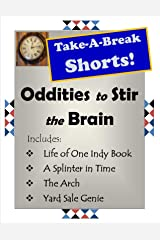 Oddities to Stir the Brain (Take-A Break Shorts) Kindle Edition