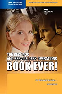 The Best NOC and Service Desk Operations BOOK EVER! For Managed Services