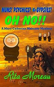 NUNS! PSYCHICS! & GYPSIES!  OH NO!! (A Mary Catherine Mahoney Mystery Book 2)