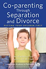 Co-parenting Through Separation and Divorce: Putting Your Children First Kindle Edition