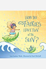 How Do Fairies Have Fun in the Sun? Kindle Edition