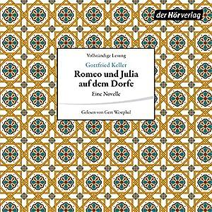 Romeo und Julia auf dem Dorfe Hörbuch