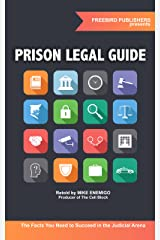 Prison Legal Guide: The Facts You Need to Succeed in the Judicial Arena Kindle Edition
