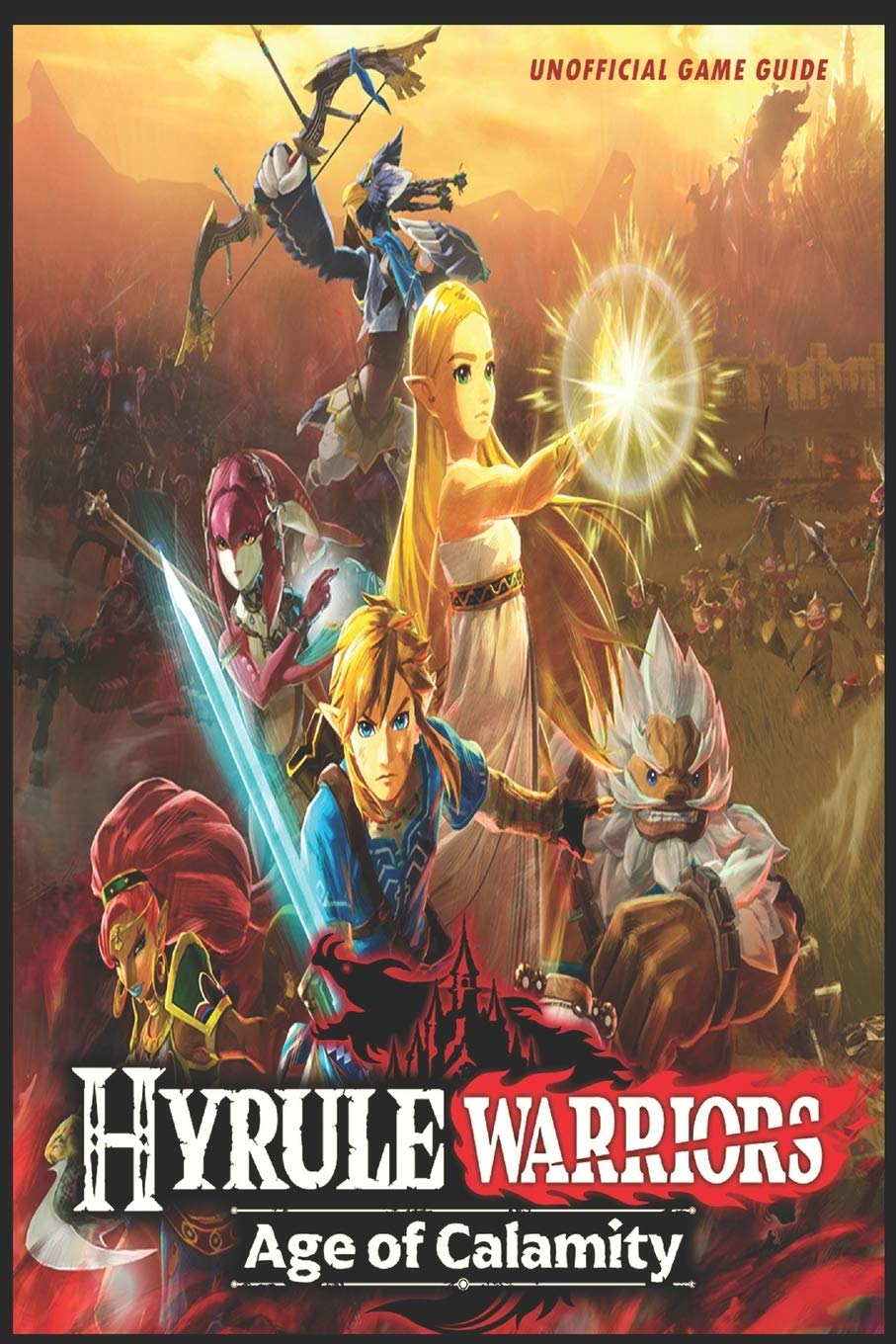Hyrule Warriors Age Of Calamity The Complete Tips A Z Walkthrough Tips Tricks And More Ann S Guide 9798576877577 Amazon Com Books