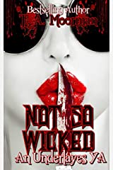 Not So Wicked: An Underlayes YA Paperback
