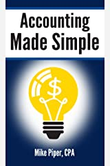 Accounting Made Simple: Accounting Explained in 100 Pages or Less Kindle Edition
