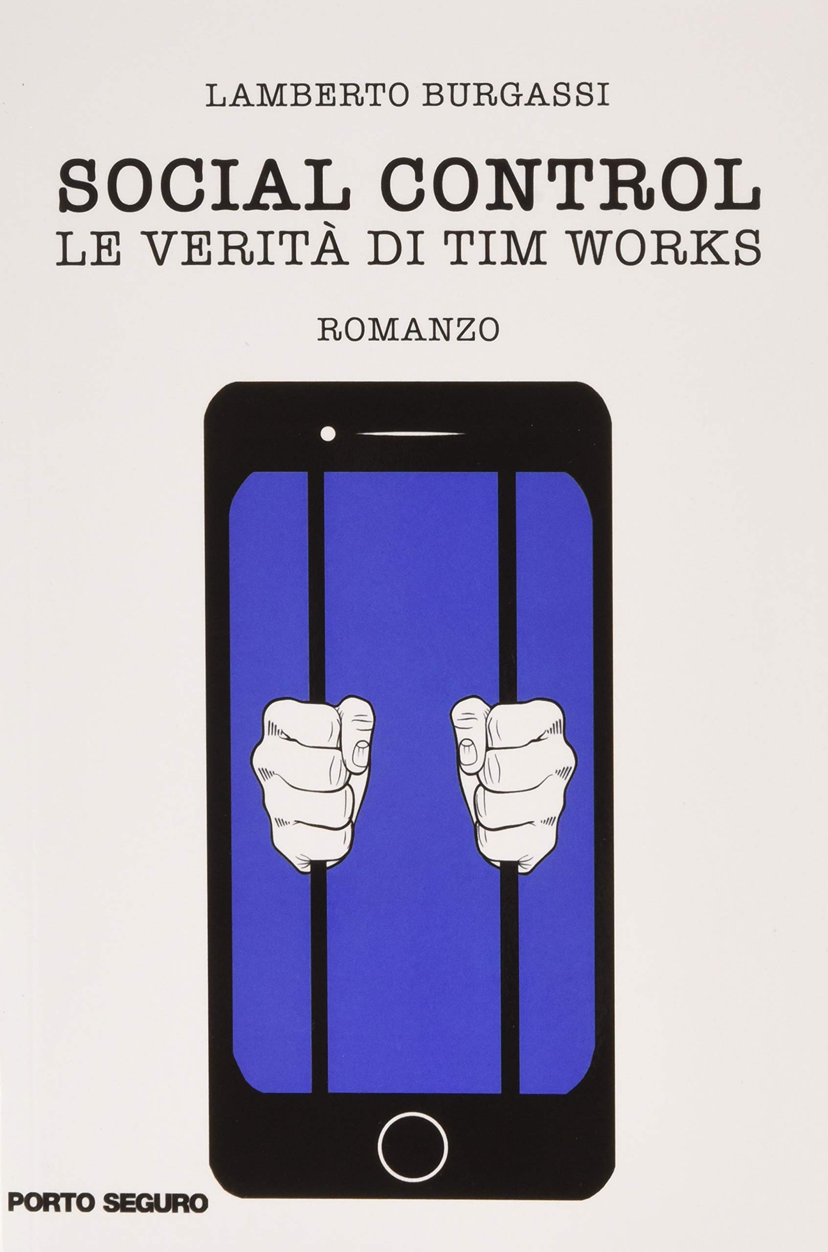 Amazon.it: Social control. Le verità di Tim Works - Burgassi, Lamberto -  Libri