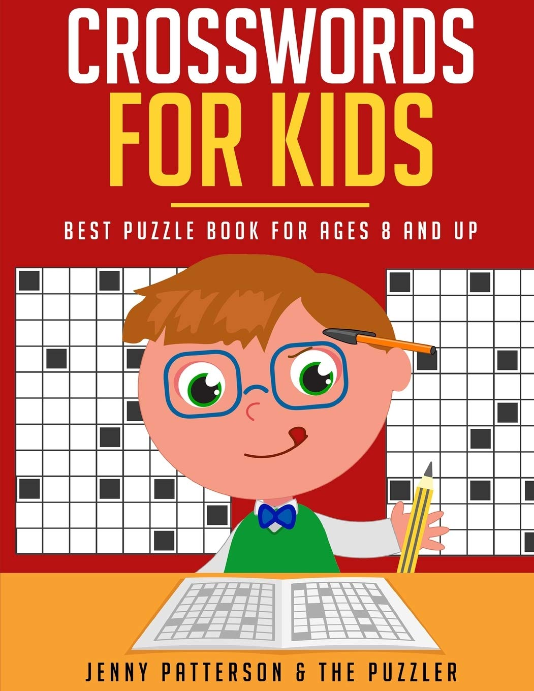 Crosswords For Kids Best Puzzle Book Ages 8 And Up The Puzzler Patterson Jenny 9781798230527 Amazon Com Books
