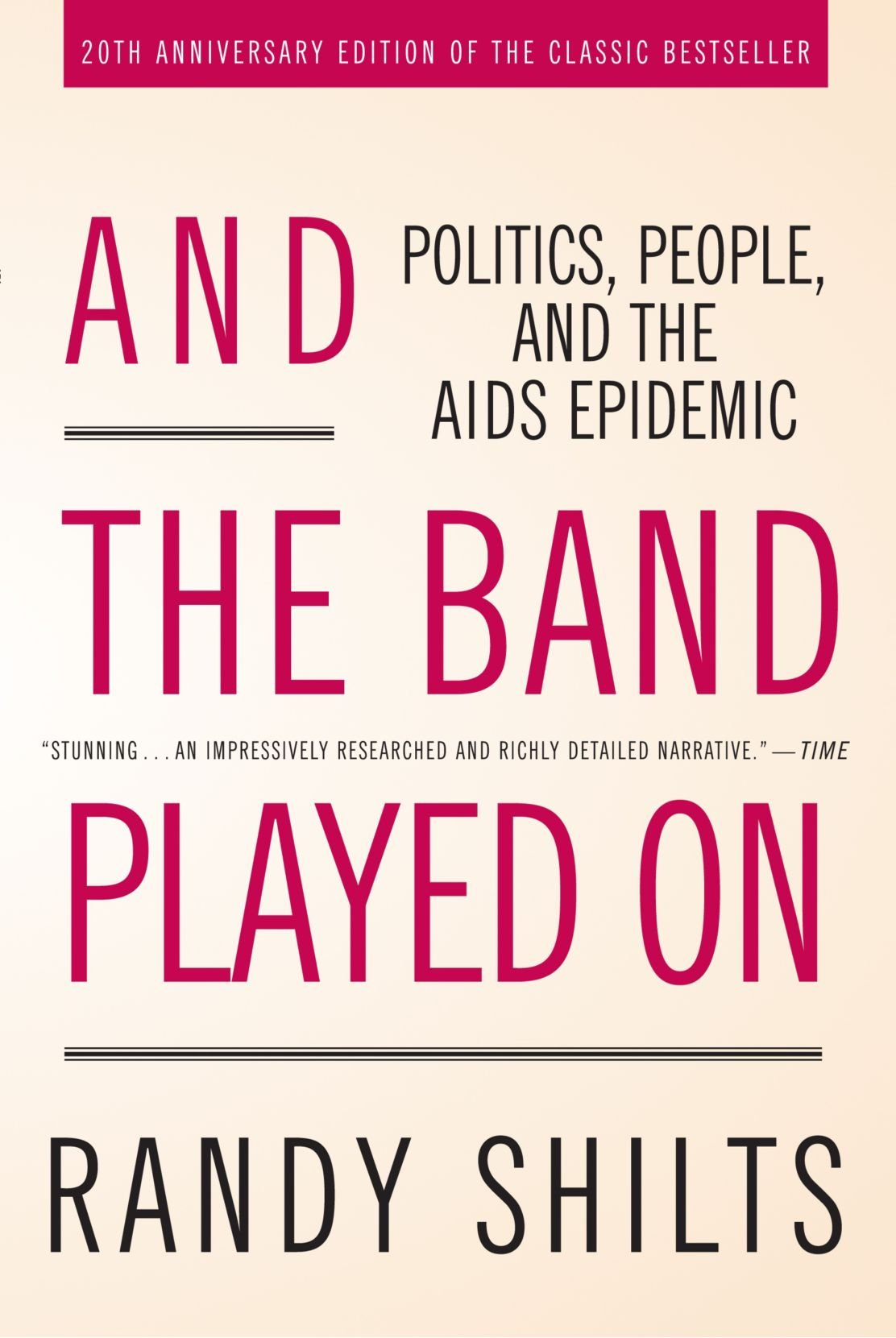 And the Band Played on: Politics, People, and the AIDS Epidemic: Politics,  People, and the AIDS Epidemic, 20th-Anniversary Edition | Amazon.com.br