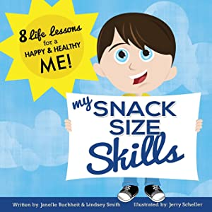 My Snack Size Skills: 8 Life Lessons for a Happy and Healthy Me!
