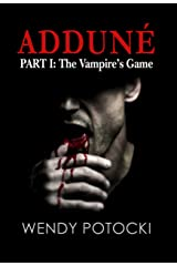 The Vampire's Game (Adduné Book 1) Kindle Edition