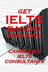 GET IELTS BAND 9 - In Speaking: Strategies and Band 9 Speaking Models Kindle Edition