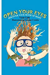 Open Your Eyes: Discover Your Sense of Sight Kindle Edition