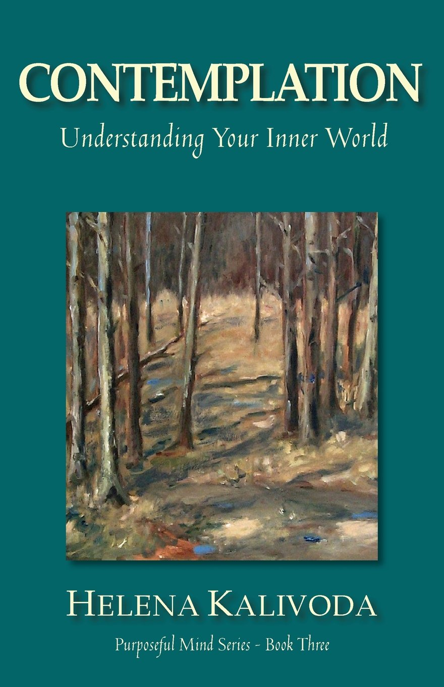 Contemplation, Understanding Your Inner World (Purposeful Mind - Book 3)