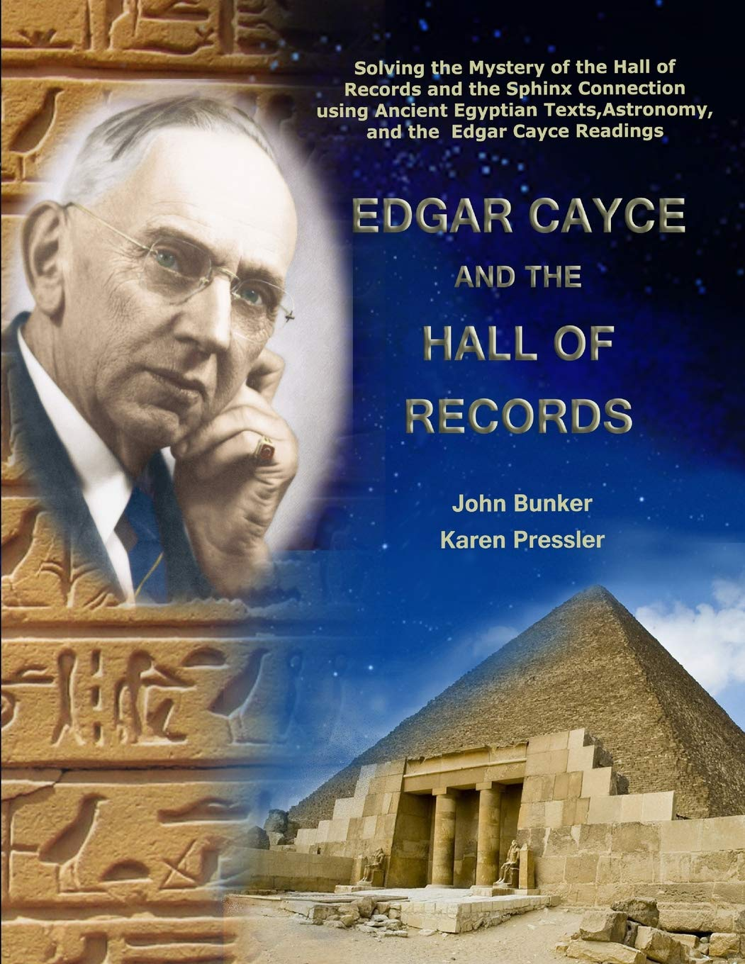 Edgar Cayce and the Hall of Records: Solving the Mystery of the Hall Of Records and the Sphinx Connection using Ancient Egyptian Texts, Astronomy, and the Edgar Cayce Readings : Bunker, John