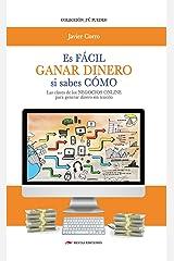GANAR DINERO ES FÁCIL: Si Sabes Como (Spanish Edition) Kindle Edition