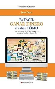 GANAR DINERO ES FÁCIL: Si Sabes Como (Spanish Edition)