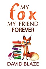 My Fox, My Friend Forever Kindle Edition
