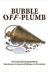Bubble Off Plumb Kindle Edition