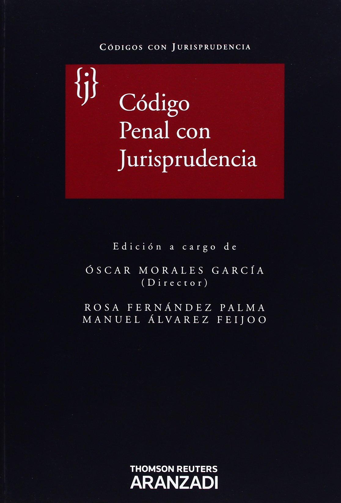 Código Penal con Jurisprudencia Código con Jurisprudencia: Amazon.es: Álvarez Feijoo, Manuel, Fernández Palma, Rosa, Morales García, Oscar: Libros
