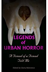 Legends of Urban Horror: A Friend of a Friend Told Me Kindle Edition