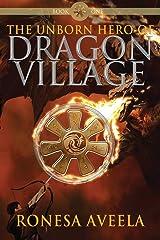 The Unborn Hero of Dragon Village (Volume 1) Paperback