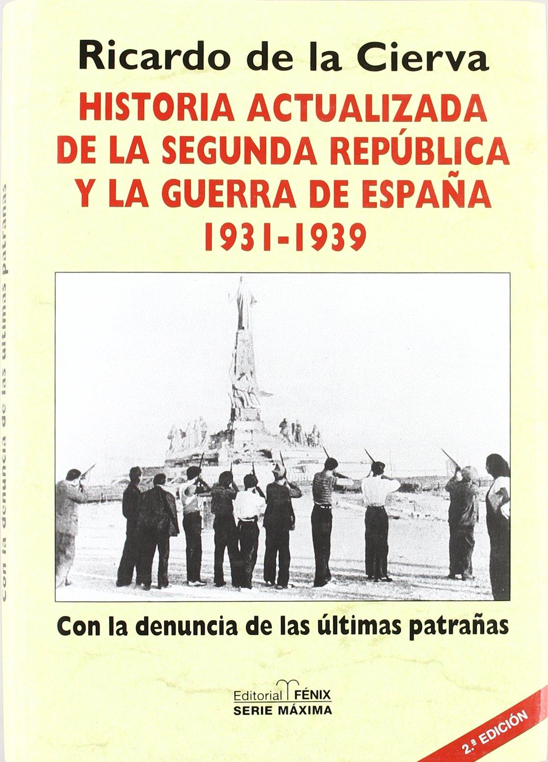 Historia actualizada de la segunda republica y la Guerra de España ...