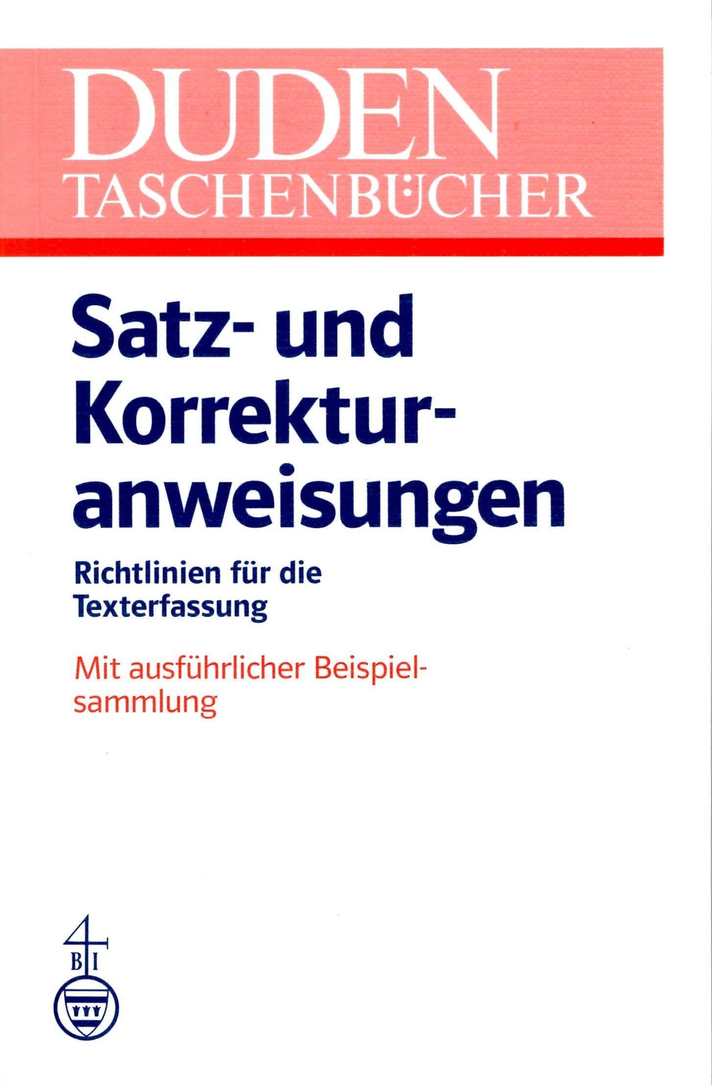 Duden Satz Und Korrekturanweisungen Richtlinien Für Die Texterfassung Wilhelm Weitershaus Friedrich Bücher
